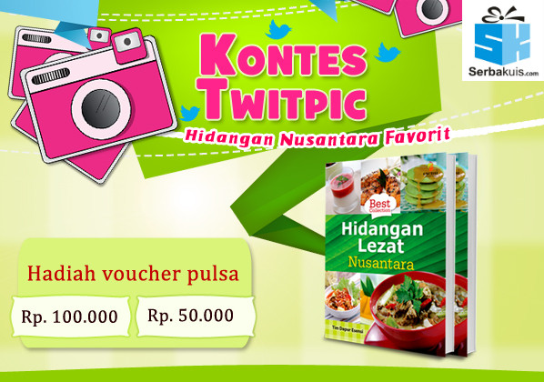 Kontes Foto Makanan Nusantara Berhadiah Pulsa 300KKontes Foto Makanan Nusantara Berhadiah Pulsa 300K