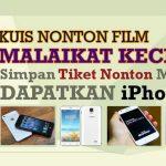 Kuis Nonton Film Malaikat Kecil Berhadiah iPhone 5 & 3 Gadget Lain