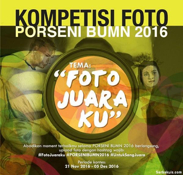 Lomba Foto PORSENI BUMN 2016 Berhadiah Uang Untuk 5 Pemenang