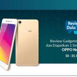Lomba Review Gadget Juli 2017 Berhadiah Smartphone OPPO Neo 9 A37