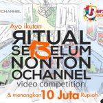 Ritual Sebelum Nonton Ochannel Video Competition